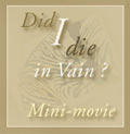 """Did I Die in Vain?"" Mini Movie"